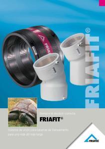 Siempre la decisión correcta: FRIAFIT. Sistema de unión para tuberías de Saneamiento para una vida útil más larga