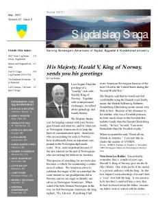 Sigdalslag Saga. His Majesty, Harald V, King of Norway, sends you his greetings by Lee Rokke. Since 1911