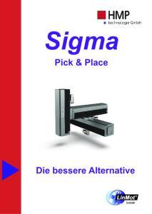 Sigma Pick & Place Die bessere Alternative