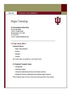 Sign Catalog. IU Sign Shop offers: