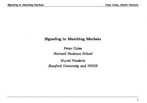 Signaling in Matching Markets. Peter Coles Harvard Business School. Muriel Niederle Stanford University and NBER
