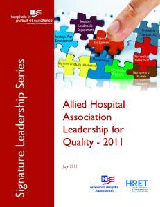 Signature Leadership Series. Allied Hospital Association Leadership for Quality