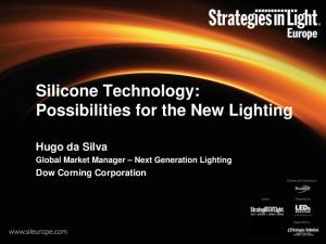 Silicone Technology: Possibilities for the New Lighting