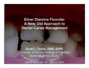 Silver Diamine Fluoride: A New, Old Approach to Dental Caries Management