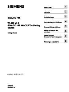 SIMATIC HMI WinCC V7.4 Getting. Started SIMATIC HMI. WinCC V7.4 SIMATIC HMI WinCC V7.4 Getting Started. Willkommen 1. Symbole 2