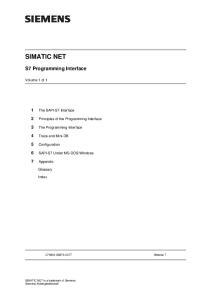 SIMATIC NET. S7 Programming Interface. 1 The SAPI-S7 Interface. 2 Principles of the Programming Interface. 3 The Programming Interface