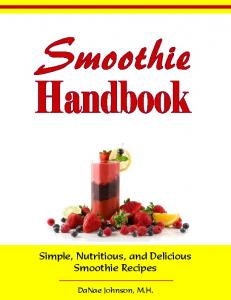Simple, Nutritious, and Delicious Smoothie Recipes