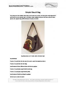 Simple Slouch Bag. Bag Dimensions are 17 inches wide x 10 inches high