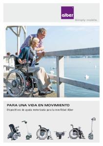 Simply mobile. PARA UNA VIDA EN MOVIMIENTO. Dispositivos de ayuda motorizada para la movilidad Alber