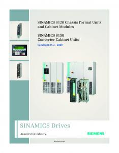 SINAMICS Drives. SINAMICS S120 Chassis Format Units and Cabinet Modules. SINAMICS S150 Converter Cabinet Units. Answers for industry