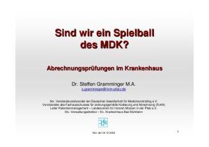 Sind wir ein Spielball des MDK?