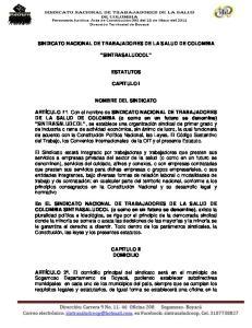 SINDICATO NACIONAL DE TRABAJADORES DE LA SALUD DE COLOMBIA SINTRASALUDCOL ESTATUTOS CAPITULO I NOMBRE DEL SINDICATO