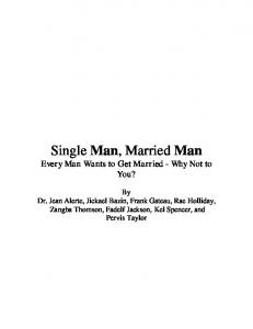 Single Man, Married Man Every Man Wants to Get Married - Why Not to You?