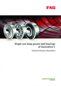 Single row deep groove ball bearings of Generation C. Technical Product Information