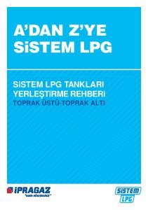 Sistem LPG Tanklar Yerlefltirme Kurallar. Sistem LPG Tanklar n n Toprak Üstü ve Toprak Alt Uygulamalar. Toprak Üstü Uygulama