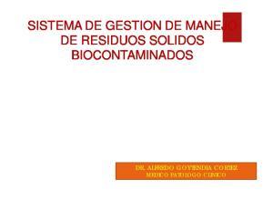 SISTEMA DE GESTION DE MANEJO DE RESIDUOS SOLIDOS BIOCONTAMINADOS DR. ALFREDO GOYTENDIA CORTEZ MEDICO PATOLOGO CLINICO