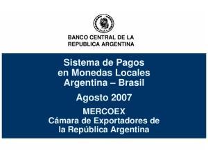 Sistema de Pagos en Monedas Locales Argentina Brasil Agosto 2007