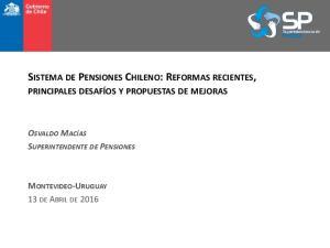 SISTEMA DE PENSIONES CHILENO: REFORMAS RECIENTES,