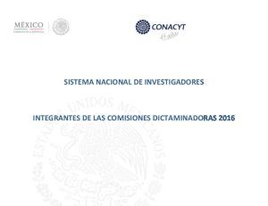 SISTEMA NACIONAL DE INVESTIGADORES INTEGRANTES DE LAS COMISIONES DICTAMINADORAS 2016