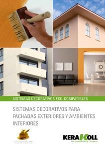 SISTEMAS DECORATIVOS PARA FACHADAS EXTERIORES Y AMBIENTES INTERIORES SISTEMAS DECORATIVOS ECO-COMPATIBLES