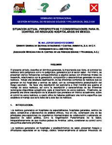 SITUACION ACTUAL, PERSPECTIVAS Y CONSIDERACIONES PARA EL CONTROL DE RESIDUOS HOSPITALARIOS EN MEXICO