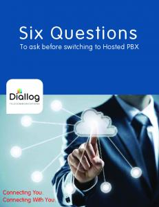 Six Questions. To ask before switching to Hosted PBX. Connecting You. Connecting With You