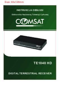 Size: 90x128mm INSTRUKCJA OBSLUGI. Odbiornika Naziemnej Telewizji Cyfrowej TE1040 HD DIGITAL TERRESTRIAL RECEIVER