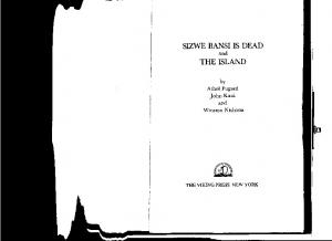 SIZWE BANSI IS DEAD and THE ISLAND. by Athol Fugard John Kani and Winston N tshona THE VIKING PRESS NEW YORK