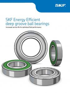 SKF Energy Efficient deep groove ball bearings. Increased service life for optimized field performance
