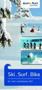Ski. Surf. Bike Ski-, Surf- und Bikereisen 2017