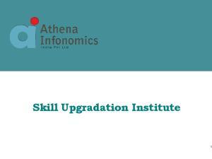 Skill Development Institute Sector Focus Construction & Infrastructure. Skill Upgradation Institute