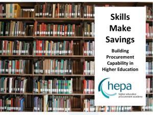 Skills Make Savings. Building Procurement Capability in Higher Education
