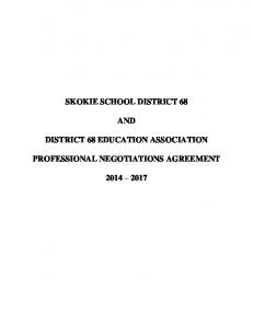 SKOKIE SCHOOL DISTRICT 68 AND DISTRICT 68 EDUCATION ASSOCIATION PROFESSIONAL NEGOTIATIONS AGREEMENT