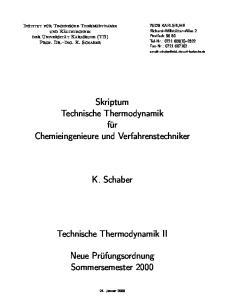 Skriptum Technische Thermodynamik. K. Schaber. Technische Thermodynamik II. Neue Prüfungsordnung Sommersemester 2000