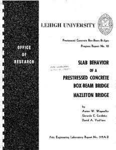 SLAB BEHAVIOR PRESTRESSED CONCRETE BOX-BEAM BRIDGE HAZLETON BRIDGE OF A. David A. VanHorn. Prestressed Conc::rete Box-Beam Bridges