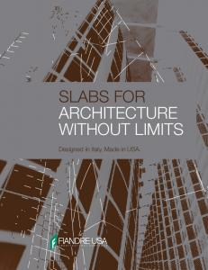 SLABS FOR ARCHITECTURE WITHOUT LIMITS. Designed in Italy, Made in USA