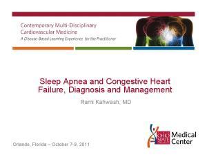 Sleep Apnea and Congestive Heart Failure, Diagnosis and Management. Rami Kahwash, MD