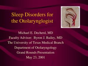 Sleep Disorders for the Otolarynglogist