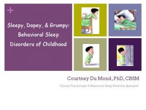 Sleepy, Dopey, & Grumpy: Behavioral Sleep Disorders of Childhood