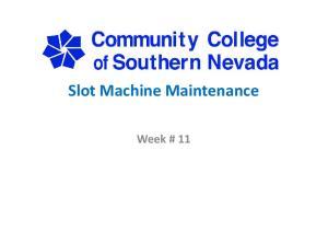 Slot Machine Maintenance. Week # 11