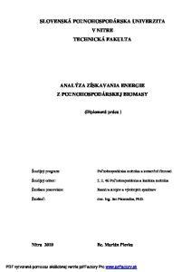 SLOVENSKÁ POĽNOHOSPODÁRSKA UNIVERZITA V NITRE TECHNICKÁ FAKULTA ANALÝZA ZÍSKAVANIA ENERGIE Z POĽNOHOSPODÁRSKEJ BIOMASY