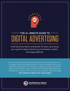Small Business Nation and Beutler Ink team up to bring you a guide to digital advertising on Facebook, LinkedIn, and Google AdWords