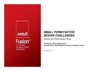 SMALL FORM FACTOR DESIGN CHALLENGES