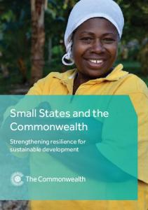 Small States and the Commonwealth. Strengthening resilience for sustainable development