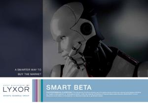 smart beta A SMARTER WAY TO BUY THE MARKET