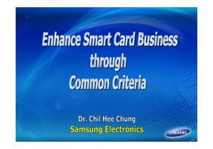Smart Card Market Overview Samsung Smart Card IC Business Smart Card IC & Process Technologies Common Criteria Certification and Security Conclusion