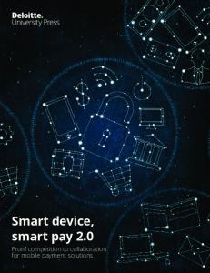 Smart device, smart pay 2.0. From competition to collaboration for mobile payment solutions