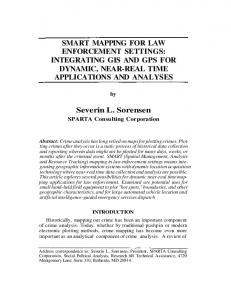 SMART MAPPING FOR LAW ENFORCEMENT SETTINGS: INTEGRATING GIS AND GPS FOR DYNAMIC, NEAR-REAL TIME APPLICATIONS AND ANALYSES. Severin L