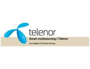 Smart multisourcing i Telenor. Lars Vågsdal, CIO Telenor Norway