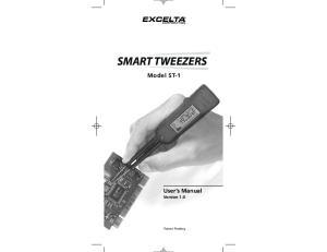 SMART TWEEZERS Model ST-1 User s Manual Version 1.0